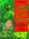 Rain Forest in Your Kitchen (eBook): The Hidden Connection Between Extinction and Your Supermarket
