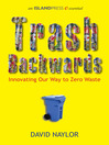 Trash Backwards (eBook): Innovating Our Way to Zero Waste