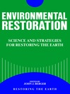 Environmental Restoration (eBook): Science and Strategies for Restoring the Earth