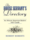 The House Servant's Directory (eBook): An African American Butler's 1827 Guide