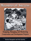 Measures of Success (eBook): Designing, Managing, and Monitoring Conservation and Development Projects