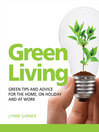 Green Living (eBook): Green Tips and Advice for the Home, on Holiday and at Work