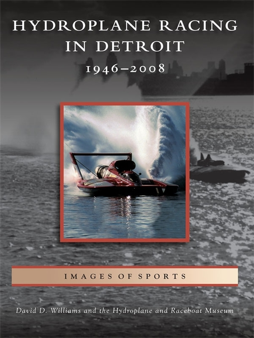 Hydroplane Racing in Detroit (eBook): 1946-2008