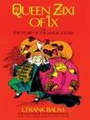 Queen Zixi of Ix (eBook): or the Story of the Magic Cloak