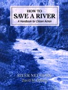 How to Save a River (eBook): A Handbook for Citizen Action
