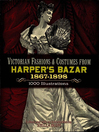 Victorian Fashions and Costumes from Harper's Bazar, 1867-1898 (eBook)