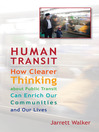 Human Transit (eBook): How Clearer Thinking about Public Transit Can Enrich Our Communities and Our Lives