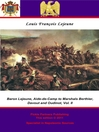 The Memoirs of Baron Lejeune, Aide-de-Camp to Marshals Berthier, Davout and Oudinot, Volume 2 (eBook)