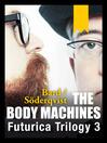 The Body Machines (eBook): Futurica Trilogy, Book 3