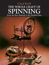 The Whole Craft of Spinning (eBook): From the Raw Material to the Finished Yarn