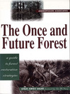 The Once and Future Forest (eBook): A Guide to Forest Restoration Strategies