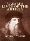 Vasari's Lives of the Artists (eBook): Giotto, Masaccio, Fra Filippo Lippi, Botticelli, Leonardo, Raphael, Michelangelo, Titian