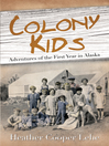 Colony Kids (eBook): Adventures of the First Year in Alaska