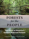 Forests for the People (eBook): The Story of America's Eastern National Forests