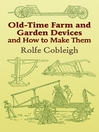 Old-Time Farm and Garden Devices and How to Make Them (eBook)
