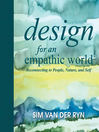 Design for an Empathic World (eBook): Reconnecting People, Nature, and Self
