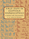 First Steps in Egyptian Hieroglyphics (eBook): A Book for Beginners