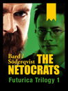 The Netocrats (eBook): Futurica Trilogy, Book 1
