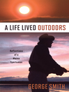 A Life Lived Outdoors (eBook): Reflections of a Maine Sportsman