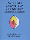Modern Quantum Chemistry (eBook): Introduction to Advanced Electronic Structure Theory