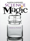 Martin Gardner's Science Magic (eBook): Tricks and Puzzles