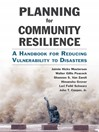Planning for Community Resilience (eBook): A Handbook for Reducing Vulnerability to Disasters