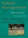 Holistic Management (eBook): A New Framework for Decision Making