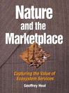Nature and the Marketplace (eBook): Capturing the Value of Ecosystem Services