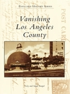 Vanishing Los Angeles County (eBook)