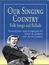 Our Singing Country (eBook): Folk Songs and Ballads