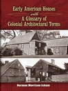 Early American Houses (eBook): With a Glossary of Colonial Architectural Terms