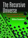 The Recursive Universe (eBook): Cosmic Complexity and the Limits of Scientific Knowledge