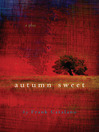 Autumn Sweet (eBook): A Play