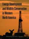 Energy Development and Wildlife Conservation in Western North America (eBook)