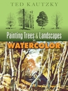 Painting Trees and Landscapes in Watercolor (eBook)