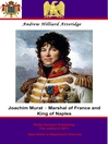 Joachim Murat (eBook): Marshal of France and King of Naples