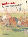 Noah's Ark (eBook): The Story of the Flood and After
