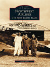 Northwest Airlines (eBook): The First Eighty Years