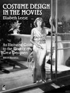 Costume Design in the Movies (eBook): An Illustrated Guide to the Work of 157 Great Designers