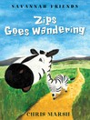 Zips Goes Wandering (eBook): Savannah Friends Series, Book 1