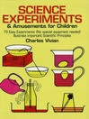 Science Experiments and Amusements for Children (eBook)