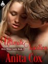 Ultimate Vacation (eBook): Dirty White Candy Series, Book 2
