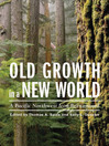 Old Growth in a New World (eBook): A Pacific Northwest Icon Reexamined