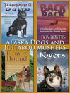Alaska Dogs and Iditarod Mushers (eBook): Amazing, Legendary Dogs of the North and Idatrod Tales
