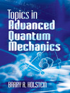 Topics in Advanced Quantum Mechanics (eBook)