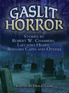 Gaslit Horror (eBook): Stories by Robert W. Chambers, Lafcadio Hearn, Bernard Capes and Others