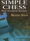 Simple Chess (eBook): New Algebraic Edition