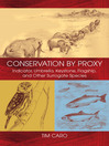 Conservation by Proxy (eBook): Indicator, Umbrella, Keystone, Flagship, and Other Surrogate Species