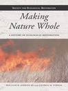 Making Nature Whole (eBook): A History of Ecological Restoration