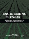 Engineering the Farm (eBook): The Social and Ethical Aspects of Agricultural Biotechnology
